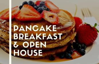 Open House & Pancake Breakfast
